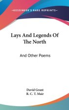 LAYS AND LEGENDS OF THE NORTH: AND OTHER