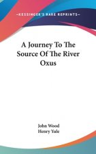 Journey To The Source Of The River Oxus