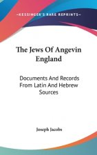 THE JEWS OF ANGEVIN ENGLAND: DOCUMENTS A