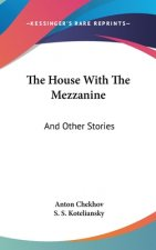 THE HOUSE WITH THE MEZZANINE: AND OTHER