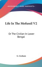 LIFE IN THE MOFUSSIL V2: OR THE CIVILIAN