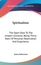 SPIRITUALISM: THE OPEN DOOR TO THE UNSEE
