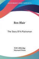 BEN BLAIR: THE STORY OF A PLAINSMAN