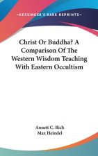 CHRIST OR BUDDHA? A COMPARISON OF THE WE
