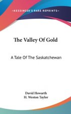 THE VALLEY OF GOLD: A TALE OF THE SASKAT