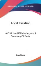 LOCAL TAXATION: A CRITICISM OF FALLACIES