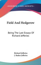 FIELD AND HEDGEROW: BEING THE LAST ESSAY