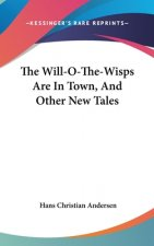 The Will-O-The-Wisps Are In Town, And Other New Tales