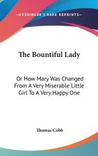 THE BOUNTIFUL LADY: OR HOW MARY WAS CHAN