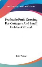 PROFITABLE FRUIT-GROWING FOR COTTAGERS A