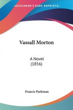 Vassall Morton: A Novel (1856)
