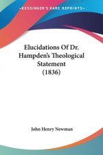 Elucidations Of Dr. Hampden's Theological Statement (1836)