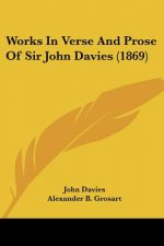 Works In Verse And Prose Of Sir John Davies (1869)
