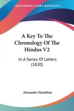 A Key To The Chronology Of The Hindus V2: In A Series Of Letters (1820)