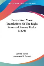Poems And Verse Translations Of The Right Reverend Jeremy Taylor (1870)