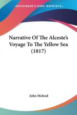 Narrative Of The Alceste's Voyage To The Yellow Sea (1817)