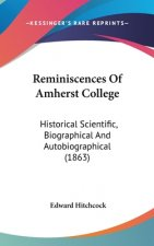 Reminiscences Of Amherst College: Historical Scientific, Biographical And Autobiographical (1863)