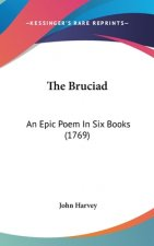 The Bruciad: An Epic Poem In Six Books (1769)
