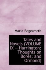 Tales and Novels (Volume IX - Harrington; Thoughts on Bores; And Ormond)