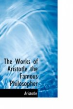Works of Aristotle the Famous Philosopher