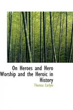 On Heroes and Hero Worship and the Heroic in History
