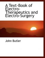 Text-Book of Electro-Therapeutics and Electro-Surgery