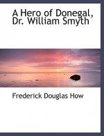 Hero of Donegal, Dr. William Smyth
