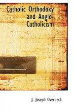 Catholic Orthodoxy and Anglo-Catholicism