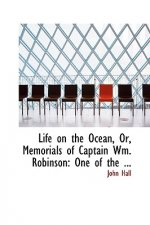 Life on the Ocean, Or, Memorials of Captain Wm. Robinson