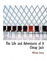 Life and Adventures of a Cheap Jack
