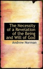 Necessity of a Revelation of the Being and Will of God