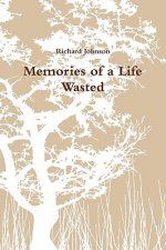 Memories of a Life Wasted