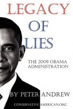 Legacy of Lies - The 2009 Obama Administration