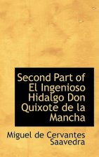 Second Part of El Ingenioso Hidalgo Don Quixote de La Mancha
