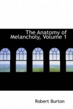 Anatomy of Melancholy, Volume 1