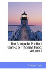 Complete Poetical Works of Thomas Hood, Volume II