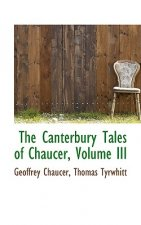 Canterbury Tales of Chaucer, Volume III