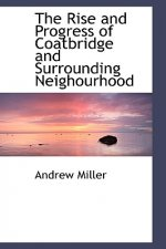 Rise and Progress of Coatbridge and Surrounding Neighourhood