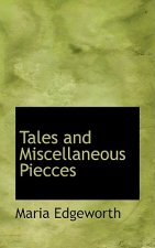 Tales and Miscellaneous Piecces