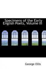 Specimens of the Early English Poets, Volume III