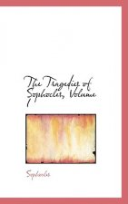 Tragedies of Sophocles, Volume I