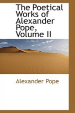 Poetical Works of Alexander Pope, Volume II