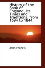 History of the Bank of England, Its Times and Traditions, from 1694 to 1844.