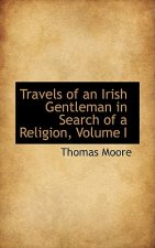 Travels of an Irish Gentleman in Search of a Religion, Volume I