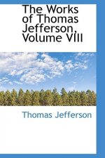 Works of Thomas Jefferson, Volume VIII