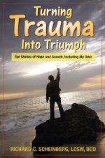 Turning Trauma Into Triumph
