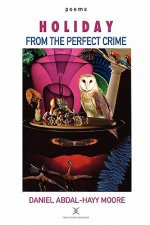 Holiday from the Perfect Crime / Poems