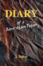 Diary of a Born Again Pagan
