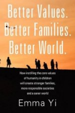 Better Values. Better Families. Better World.