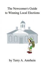 Newcomer's Guide to Winning Local Elections